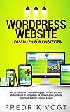 WordPress Website erstellen für Einsteiger: Wie du mit dieser Praxisanleitung