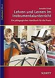Lehren und Lernen im Instrumentalunterricht: Ein pädagogisches Handbuch für die Praxis (Studienbuch Musik) - Anselm Ernst
