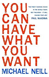 You Can Have What You Want by Michael Neill (2009-02-26)