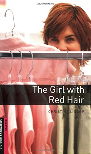 Oxford Bookworms Library: Starter Level:: The Girl with Red Hair (Oxford Bookworms ELT)