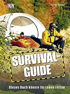 Survival-Guide: Dieses Buch könnte Ihr Leben retten von Anbieter Dorling Kindersley