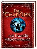Die Templer: Die dunkle Verschwörung - Michael P. Spradlin