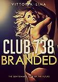 Club 738: Branded (English Edition)