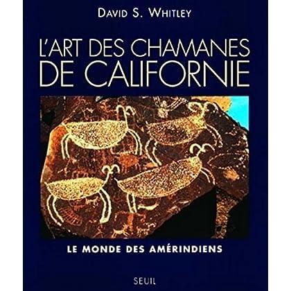 Les Chamanes de Californie. Le Monde des Amérindiens