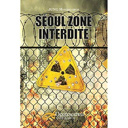 Séoul zone interdite: Roman de science-fiction