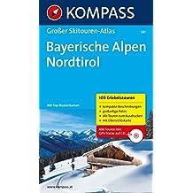 Bayerische Alpen - Nordtirol: Großer Skitouren-Atlas (KOMPASS Große Wanderbücher, Band 581)