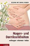 Magen- und Darmkrankheiten: Vorbeugen - erkennen - heilen (Gesund mit Maria Treben)