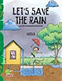 Let's Save the Rain: A book on rainwater harvesting