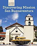 Discovering Mission San Buenaventura (California Missions) by Sam Hamilton (2014-08-01)