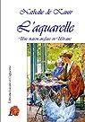 L'Aquarelle par Nathalie de Kaniv