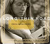 Long Thin Road by Tricia Gates Brown (2004-08-02)
