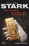 Das große Gold: Kriminalroman (Parker, Band 21337)