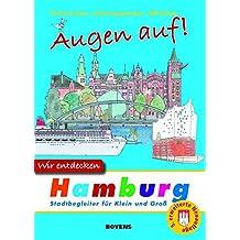 Augen auf! Wir entdecken Hamburg: Stadtbegleiter für Klein und Groß