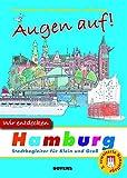 Augen auf! Wir entdecken Hamburg: Stadtbegleiter für Klein und Groß - Christma Boon, Christa Bergkemper