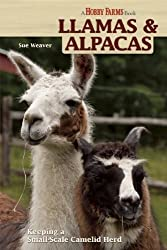 Llamas & Alpacas: Small-Scale Camelid Herding for Pleasure and Profit