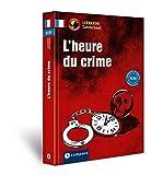 L'heure du crime A2-B1: Lernkrimi Sammelband Französisch A2-B1
