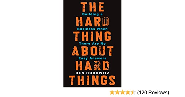 The hard thing about hard things building a business when there are the hard thing about hard things building a business when there are no easy answers ebook ben horowitz amazon kindle store fandeluxe Gallery