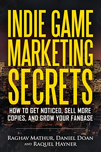 Indie Game Marketing Secrets: How to get noticed, sell more copies, and grow your fanbase (English Edition)