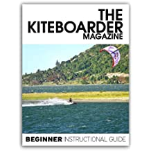 Beginner Kiteboarding Instructional Guide (English Edition)
