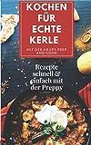 Kochen für echte Kerle mit der Krups Prep and Cook: Rezepte schnell & einfach mit der Preppy