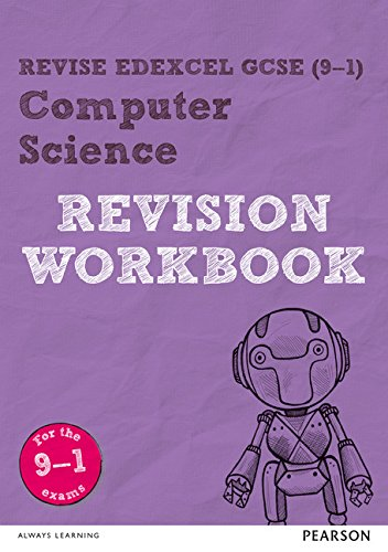 Revise Edexcel GCSE (9-1) Computer Science Revision Workbook: for the 9-1 exams (REVISE Edexcel GCSE Computer Science)