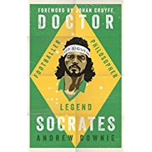 Doctor Socrates: Footballer, Philosopher, Legend (English Edition)