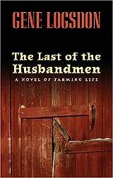 The Last of the Husbandmen: A Novel of Farming Life by Gene Logsdon (2008-03-04)