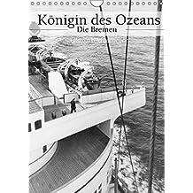"""Königin des Ozeans - Die Bremen (Wandkalender 2018 DIN A4 hoch): Fotografien der ullstein bild collection zu """"Königin des Ozeans - Die Bremen"""" (Monatskalender, 14 Seiten ) (CALVENDO Mobilitaet)"""