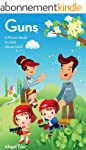 Children's Book About Guns:  A Kids P...