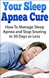 Best Sleep Apnea Machines - Your Sleep Apnea Cure - How To Manage Review