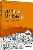 Crashkurs Marketing - inkl. Arbeitshilfen online: Grundlagen, Strategien, Konzepte (Haufe Fachbuch)