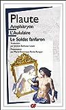 Amphitryon, L'Aululaire, Le Soldat fanfaron (GF t. 600) - Format Kindle - 9782081352513 - 8,49 €