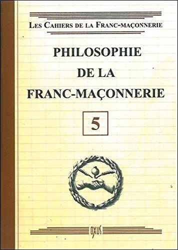 Philosophie de la Franc-Maçonnerie - Livret 5 par Oxus (éditions)
