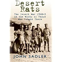 Desert Rats: The Desert War 1940-3 in the Words of Those Who Fought There