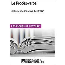 Le Procès-verbal de Jean-Marie-Gustave Le Clézio: Les Fiches de lecture d'Universalis (French Edition)