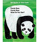 Panda Bear, Panda Bear, What Do You See? (Brown Bear and Friends) Martin, Bill, Jr. ( Author ) Aug-01-2003 Hardcover
