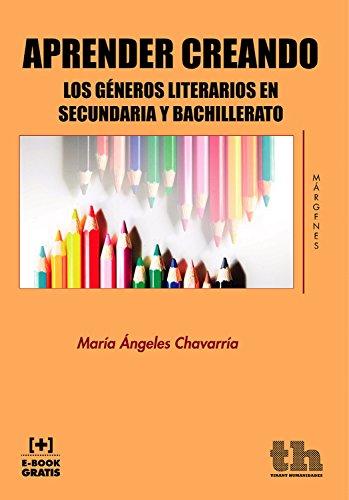 Aprender creando: Los géneros literarios en Secundaria y Bachillerato (Márgenes) por María Ángeles Chavarría