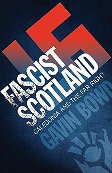 Fascist Scotland by [Bowd, Gavin]