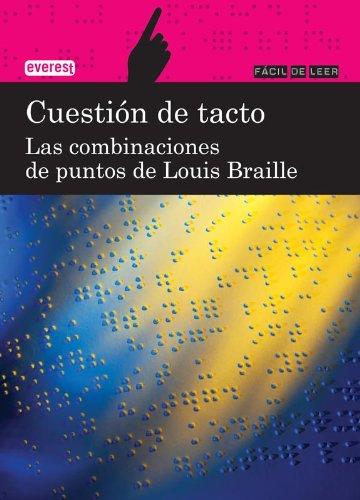 Cuestión de tacto. Las combinaciones de puntos de Louis Braille (Fácil de leer)