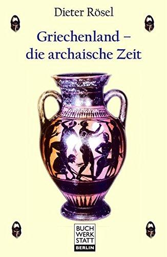 Griechenland - die archaische Zeit: Sachbuch