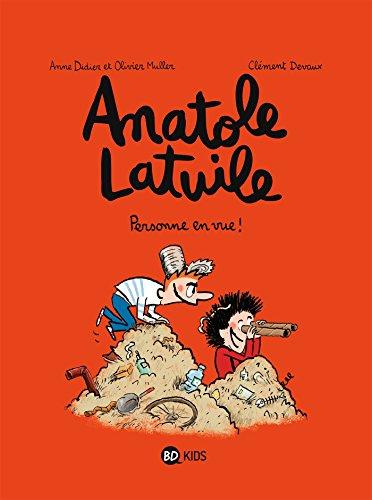 Anatole Latuile, Tome 03: Personne en vue par Anne Didier