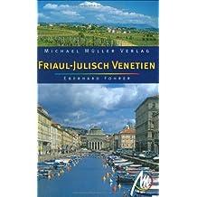 Friaul-Julisch Venetien: Reisehandbuch mit vielen praktischen Tipps