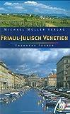 Friaul-Julisch Venetien: Reisehandbuch mit vielen praktischen Tipps - Eberhard Fohrer