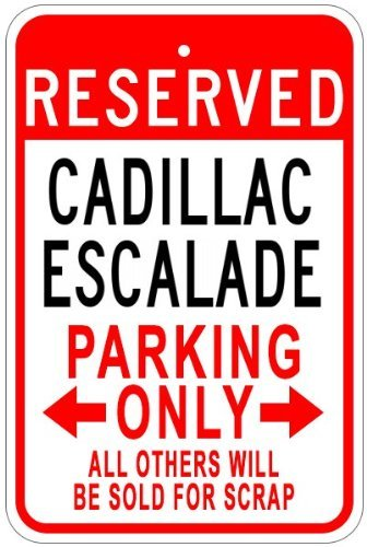 cadillac-escalade-aluminum-parking-sign-12-x-18-inches-by-the-lizton-sign-shop