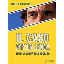 Il caso Ayrton Senna. Tutta la verità sul processo (Fair Play Vol. 11) (Italian Edition)