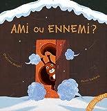 Ami ou ennemi ? / Christine Beigel, Rémi Saillard | Beigel, Christine (1972-....). Auteur