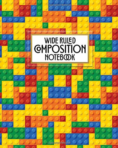 Wide Ruled Composition Notebook: Who says notebooks have to be boring? This fun colorful plastic building block blank wide ruled book with table of ... (Pretty Trendy 8x10 Composition Book, Band 1)