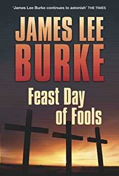 Feast Day of Fools (Hackberry Holland) by [Burke, James Lee]