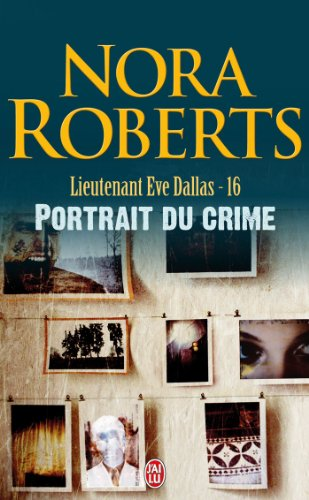 Lieutenant Eve Dallas, Tome 16 : Portrait du crime