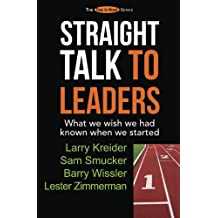 Straight Talk to Leaders: What we wish we had known when we started (The Time Is Now! Series)